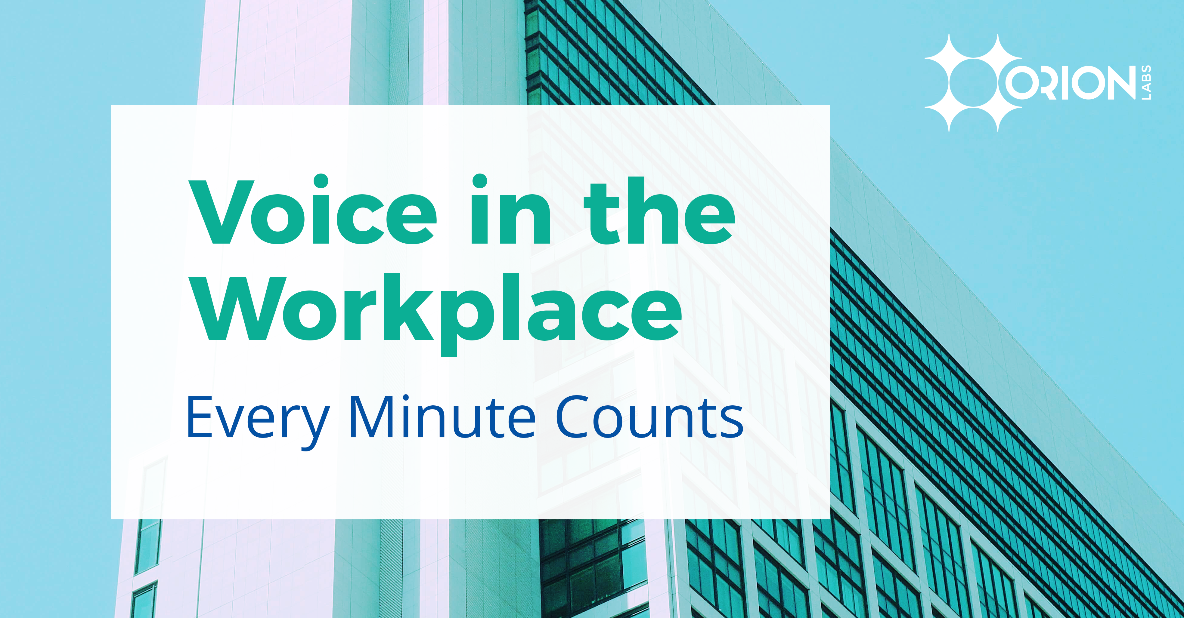 Voice in the Workplace - How businesses are using voice solutions